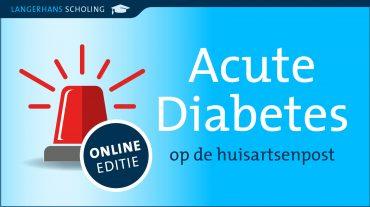 ONLINE Acute diabetesvragen voor AIOS en (jonge) huisartsen