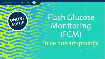 ONLINE Flash Glucose Monitoring (FGM) in de huisartspraktijk